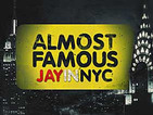 Almost Famous | Jay in NYC