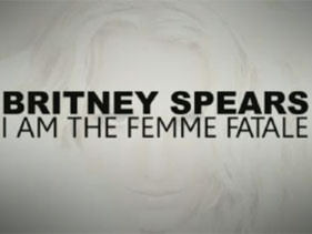Britney Spears | I Am The Femme Fatale